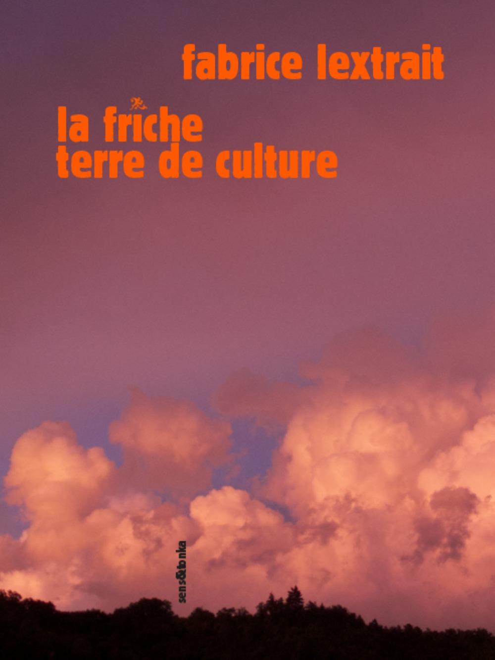 LA FRICHE, TERRE DE CULTURE
