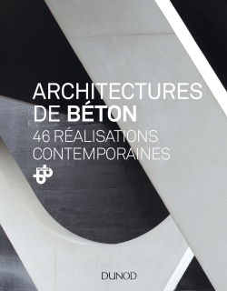 ARCHITECTURES DE BETON - 46 REALISATIONS CONTEMPORAINES