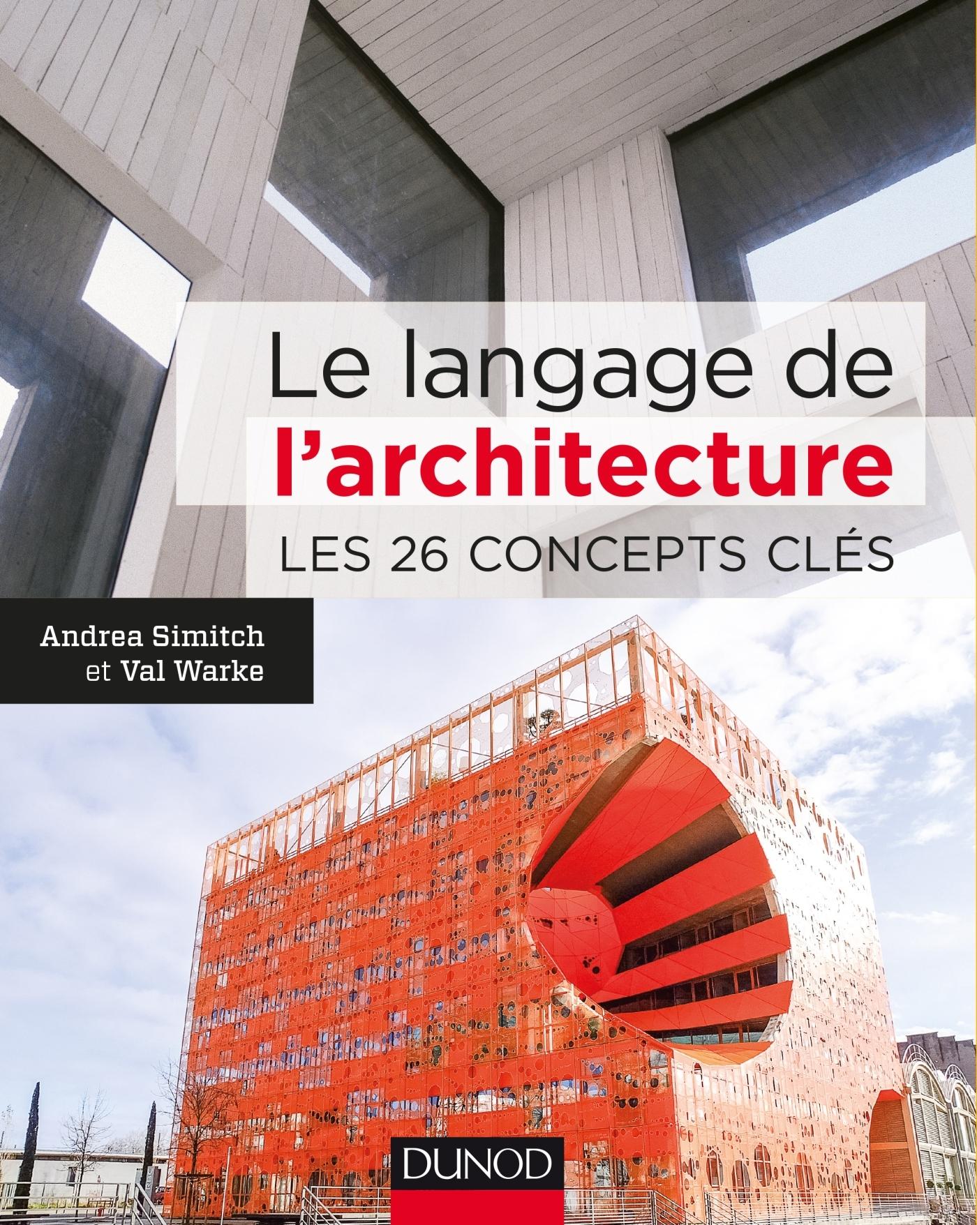 LE LANGAGE DE L'ARCHITECTURE - LES 26 CONCEPTS CLES
