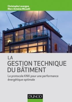 LA GESTION TECHNIQUE DU BATIMENT - LE PROTOCOLE KNX POUR UNE PERFORMANCE ENERGETIQUE OPTIMALE