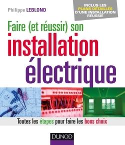 FAIRE (ET REUSSIR) SON INSTALLATION ELECTRIQUE - TOUTES LES ETAPES POUR FAIRE LES BONS CHOIX