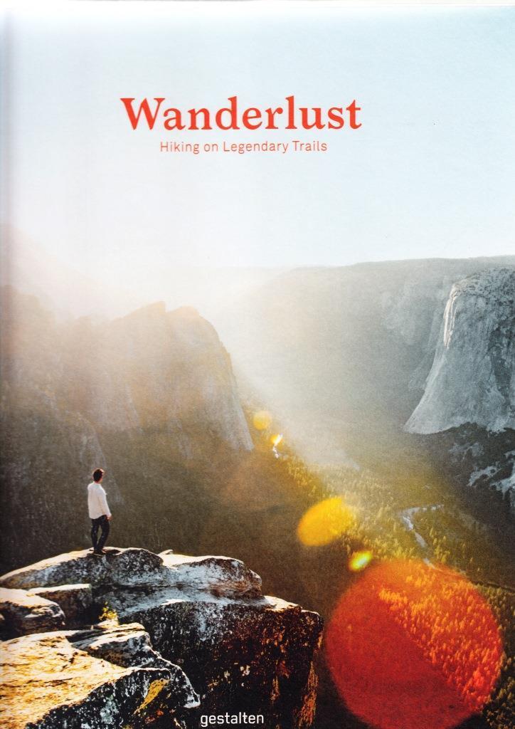WANDERLUST HIKING ON LEGENDARY TRAILS /ANGLAIS