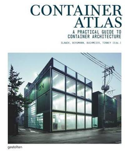 CONTAINER ATLAS A PRACTICAL GUIDE TO CONTAINER ARCHITECTURE /ANGLAIS