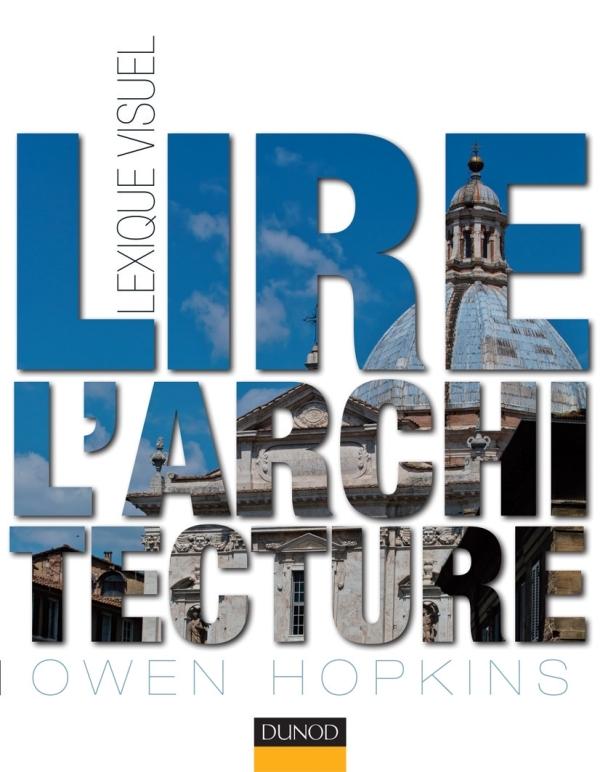 LIRE L'ARCHITECTURE - LEXIQUE VISUEL