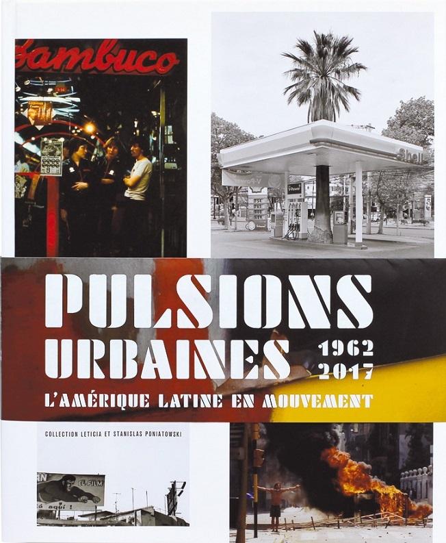 PULSIONS URBAINES PHOTOGRAPHIE LATINO-AMERICAINE /FRANCAIS/ANGLAIS