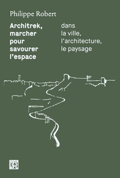 ARCHITREK, MARCHER POUR SAVOURER L'ESPACE