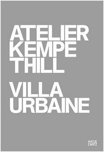 ATELIER KEMPE THILL - VILLA URBAINE /FRANCAIS/ANGLAIS