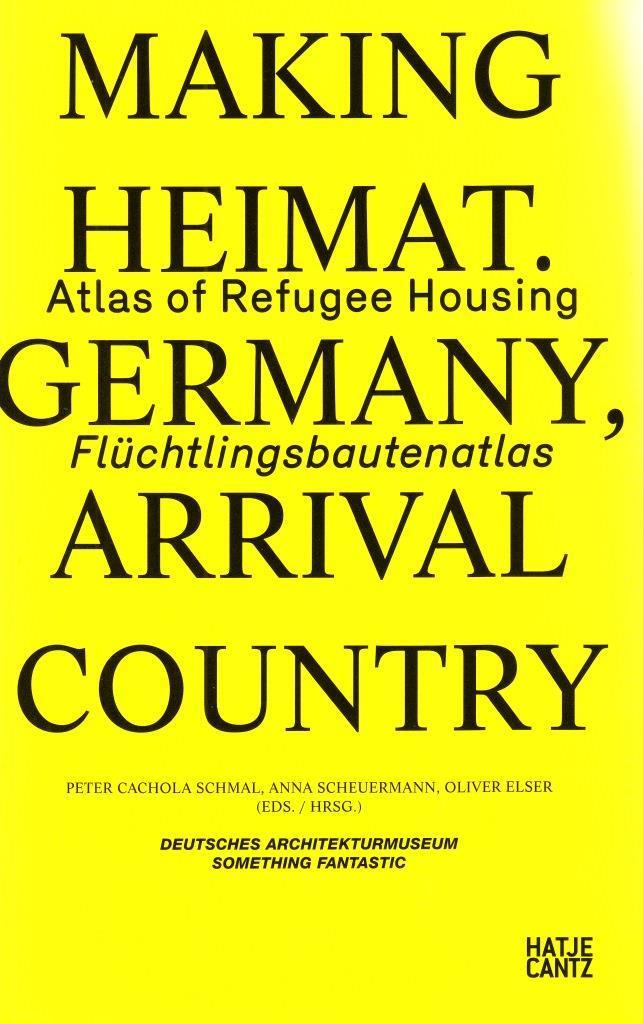 MAKING HEIMAT ATLAS OF REFUGEE HOUSING /ANGLAIS/ALLEMAND