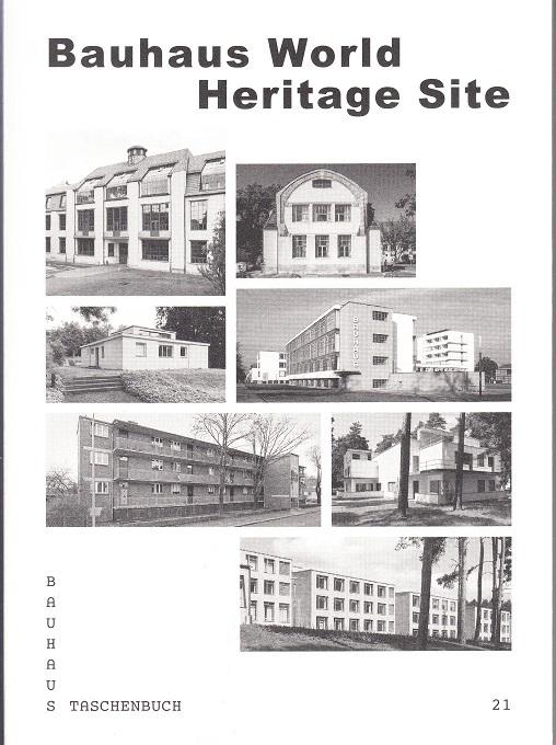 BAUHAUS WORLD HERITAGE SITE /ANGLAIS