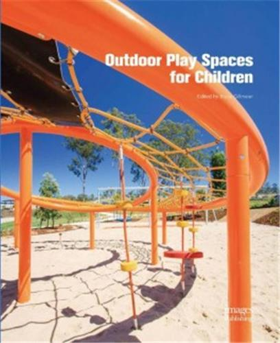 OUTDOOR PLAY SPACES FOR CHILDREN /ANGLAIS