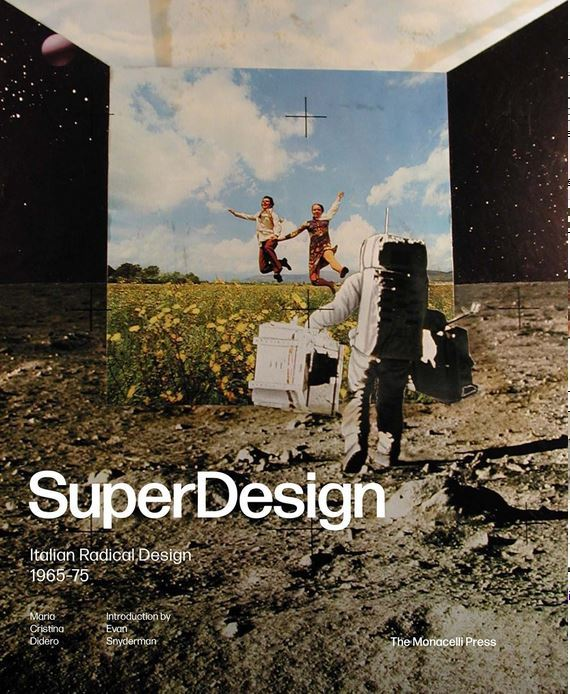 SUPERDESIGN: ITALIAN RADICAL DESIGN 1965-75 /ANGLAIS