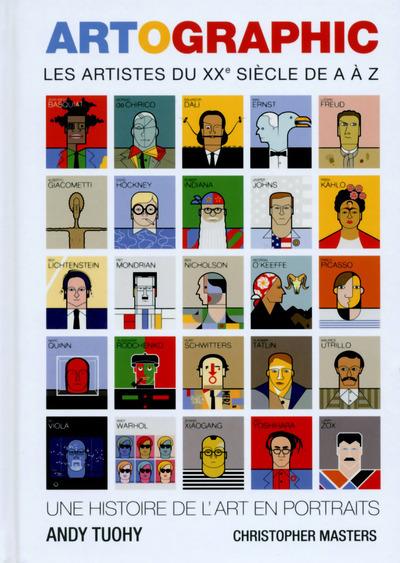 ARTOGRAPHIC - LES ARTISTES DU XXEME SIECLE DE A A Z