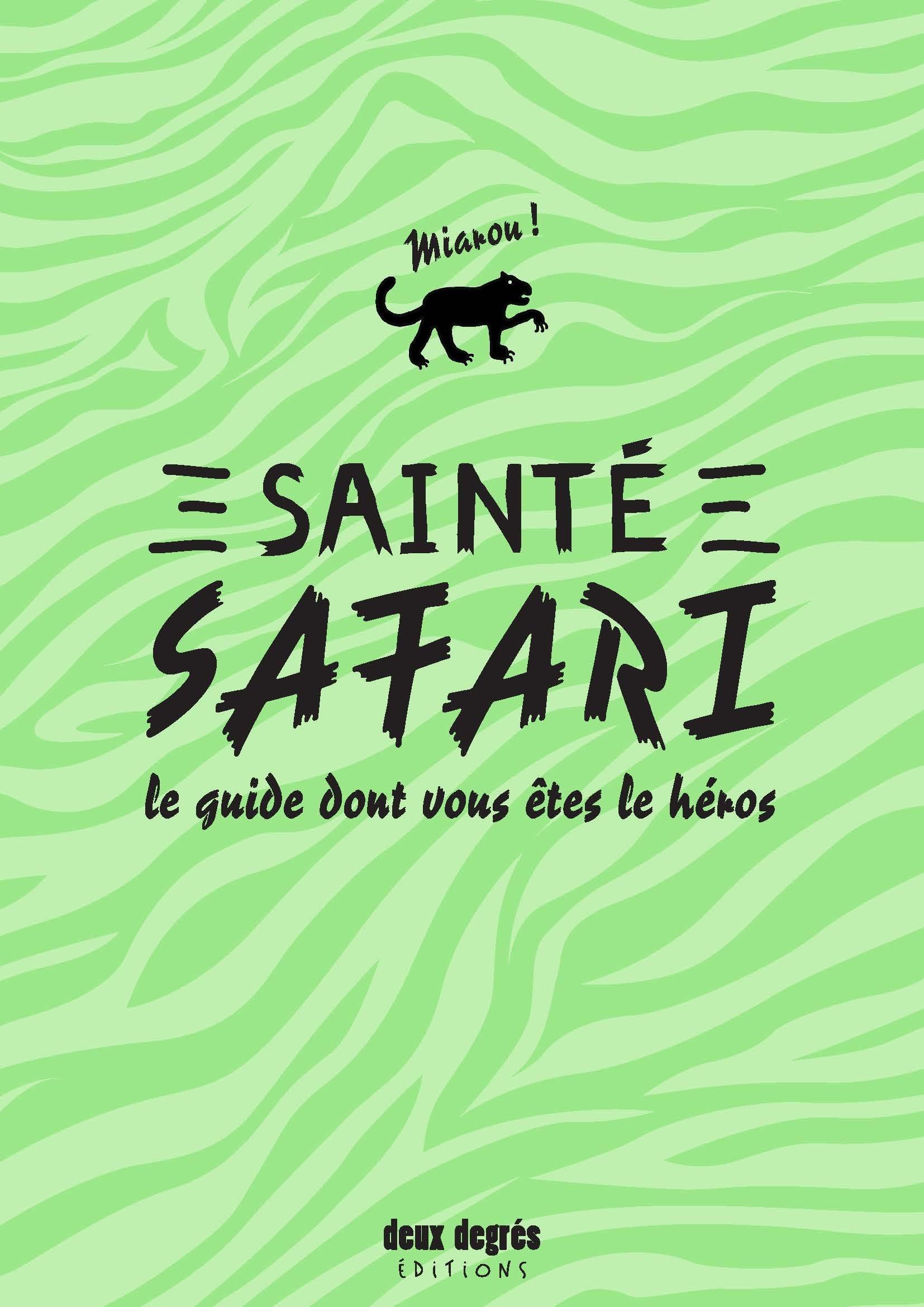 SAINTE SAFARI - LE GUIDE DONT VOUS ETES LE HEROS