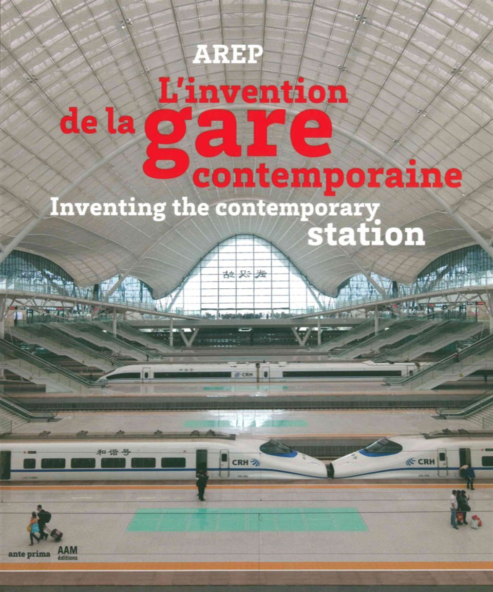 AREP, L'INVENTION DE LA GARE CONTEMPORAINE