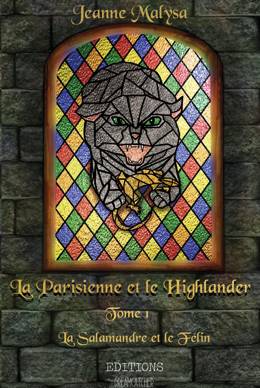 La Parisienne et le Highlander, TOME 1: LA SALAMANDRE ET LE FÉLIN
