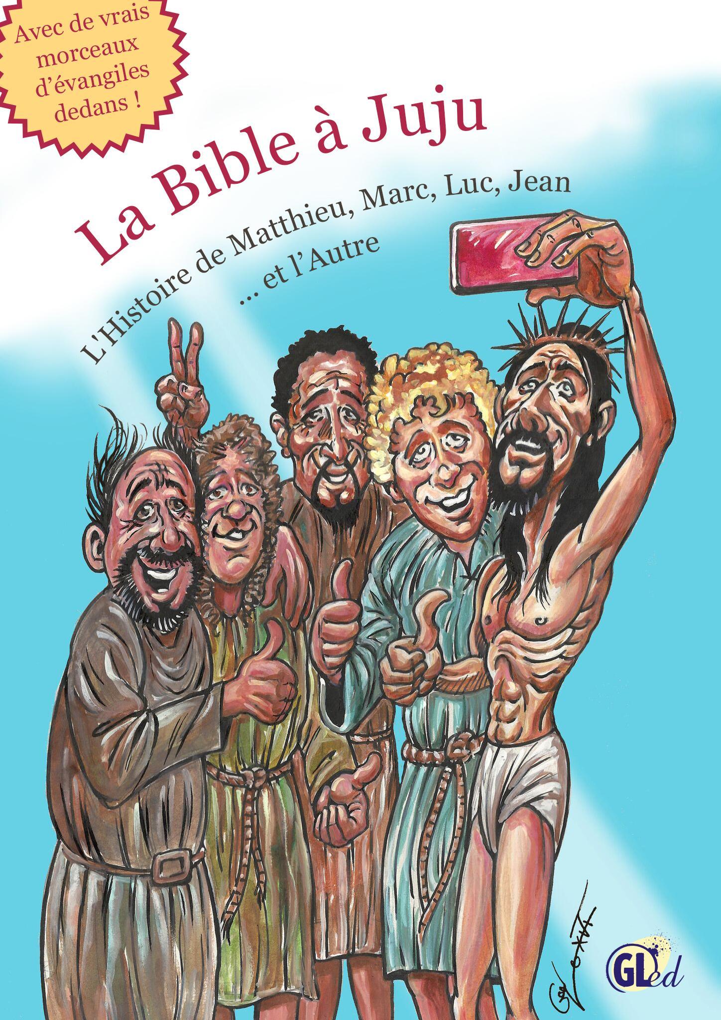 La Bible à Juju, L'HISTOIRE DE MATTHIEU, MARC, LUC, JEAN ET L'AUTRE