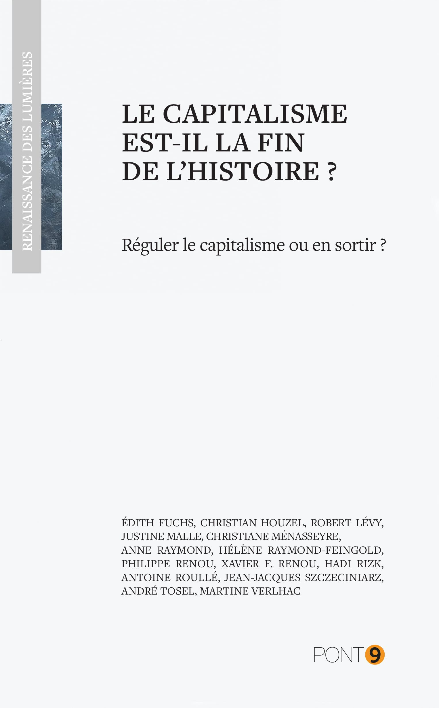 Le capitalisme est-il la fin de l'histoire?, RÉGULER LE CAPITALISME OU EN SORTIR?