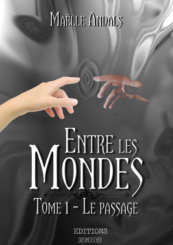 Entre les mondes, TOME 1: LE PASSAGE