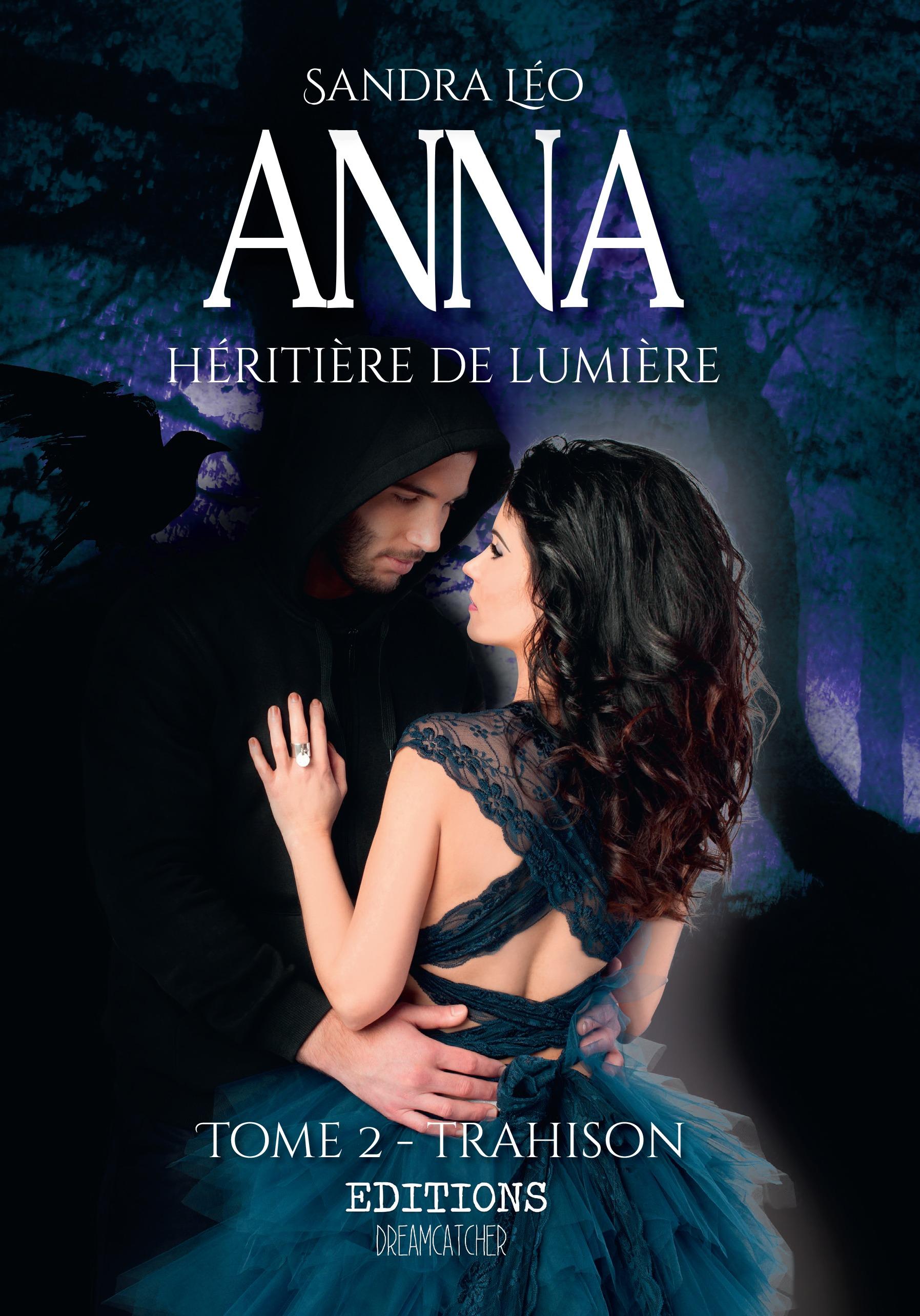Anna héritière de lumière, TOME 2: TRAHISON