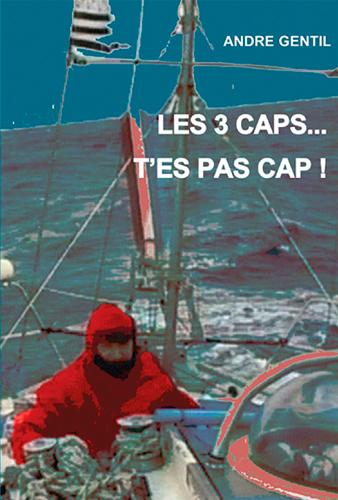 LES TROIS CAPS...T'ES PAS CAP!