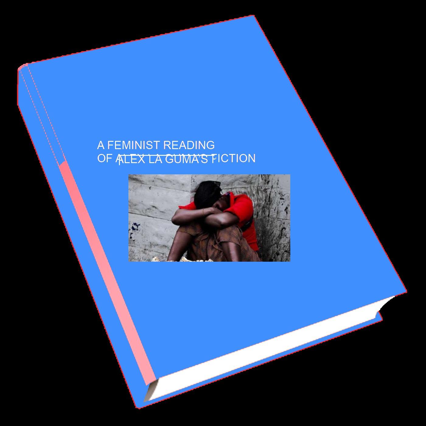 A FEMINIST READING OF ALEX LA GUMA'S FICTION