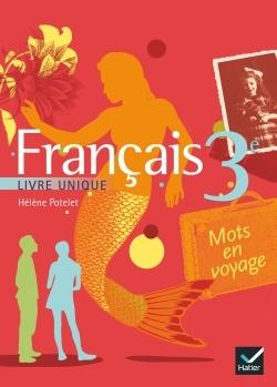MOTS EN VOYAGE LIVRE UNIQUE DE FRANCAIS 3E ED 2008 - MANUEL DE L'ELEVE