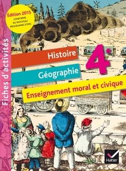FICHIER D'ACTIVITES HISTOIRE-GEOGRAPHIE ENSEIGNEMENT MORAL ET CIVIQUE 4E ED. 2015