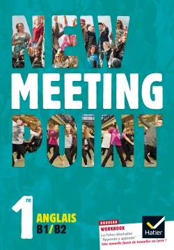 NEW MEETING POINT ANGLAIS 1RE ED. 2015 - MANUEL DE L'ELEVE