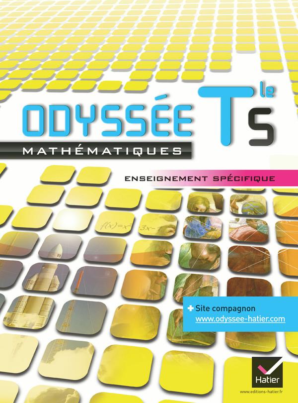 ODYSSEE MATHS TERMINALE S ENSEIGNEMENT SPECIFIQUE ED. 2012 - MANUEL DE L'ELEVE (FORMAT COMPACT)