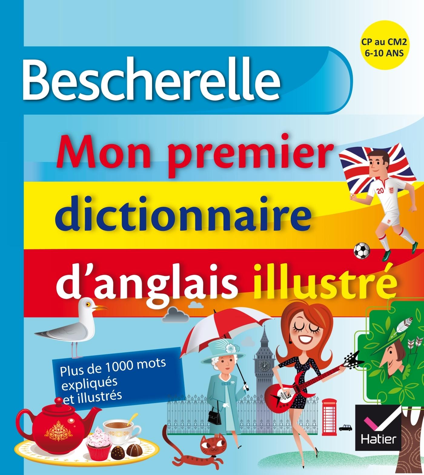 BESCHERELLE - MON PREMIER DICTIONNAIRE D'ANGLAIS ILLUSTRE