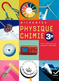 MICROMEGA PHYSIQUE-CHIMIE 3E ED 2008 - MANUEL DE L'ELEVE
