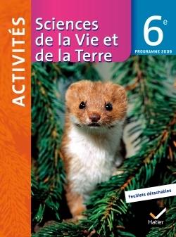SCIENCES DE LA VIE ET DE LA TERRE 6E ED 2009 - FICHIER D'ACTIVITES