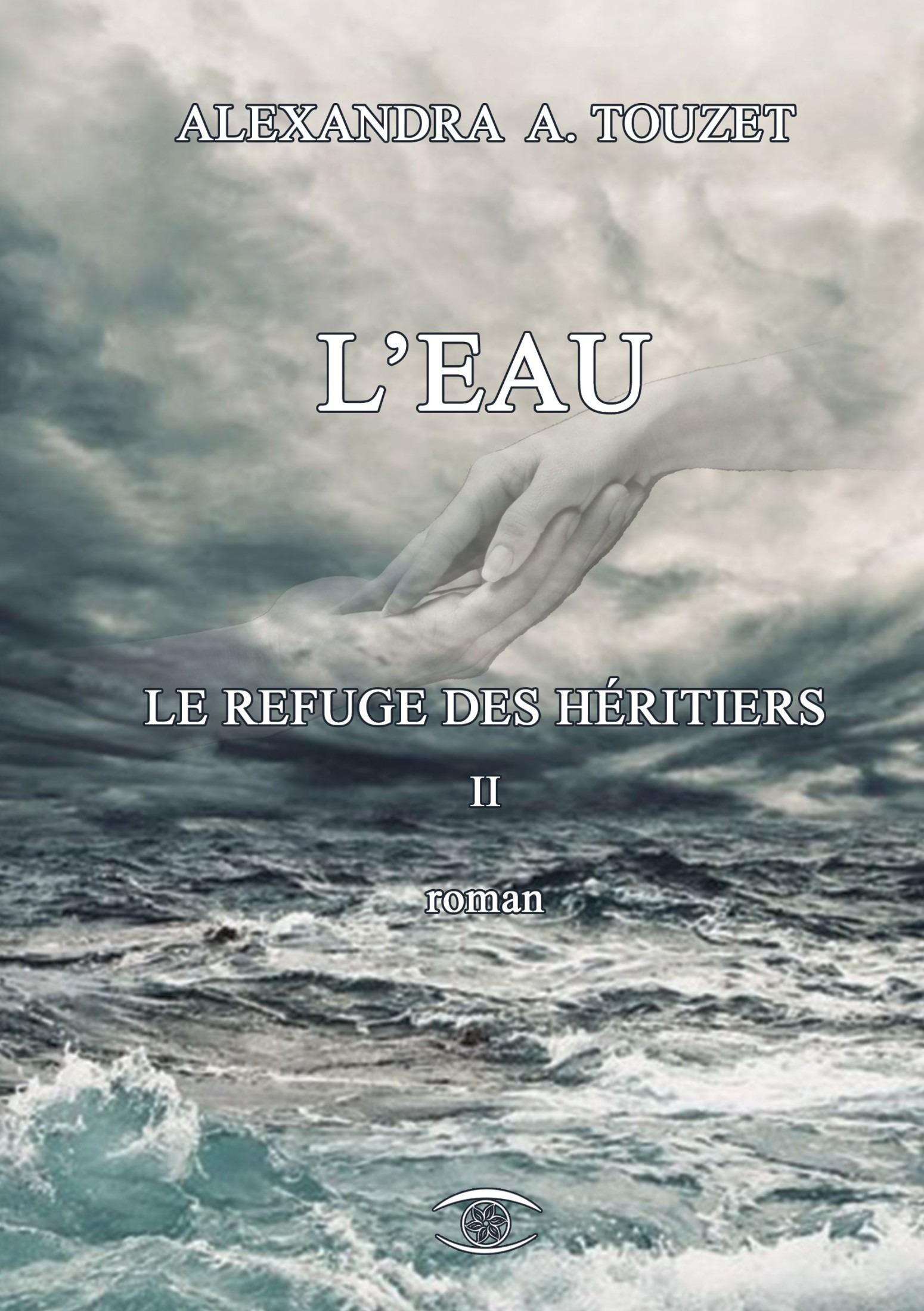L'Eau, LE REFUGE DES HÉRITIERS 2