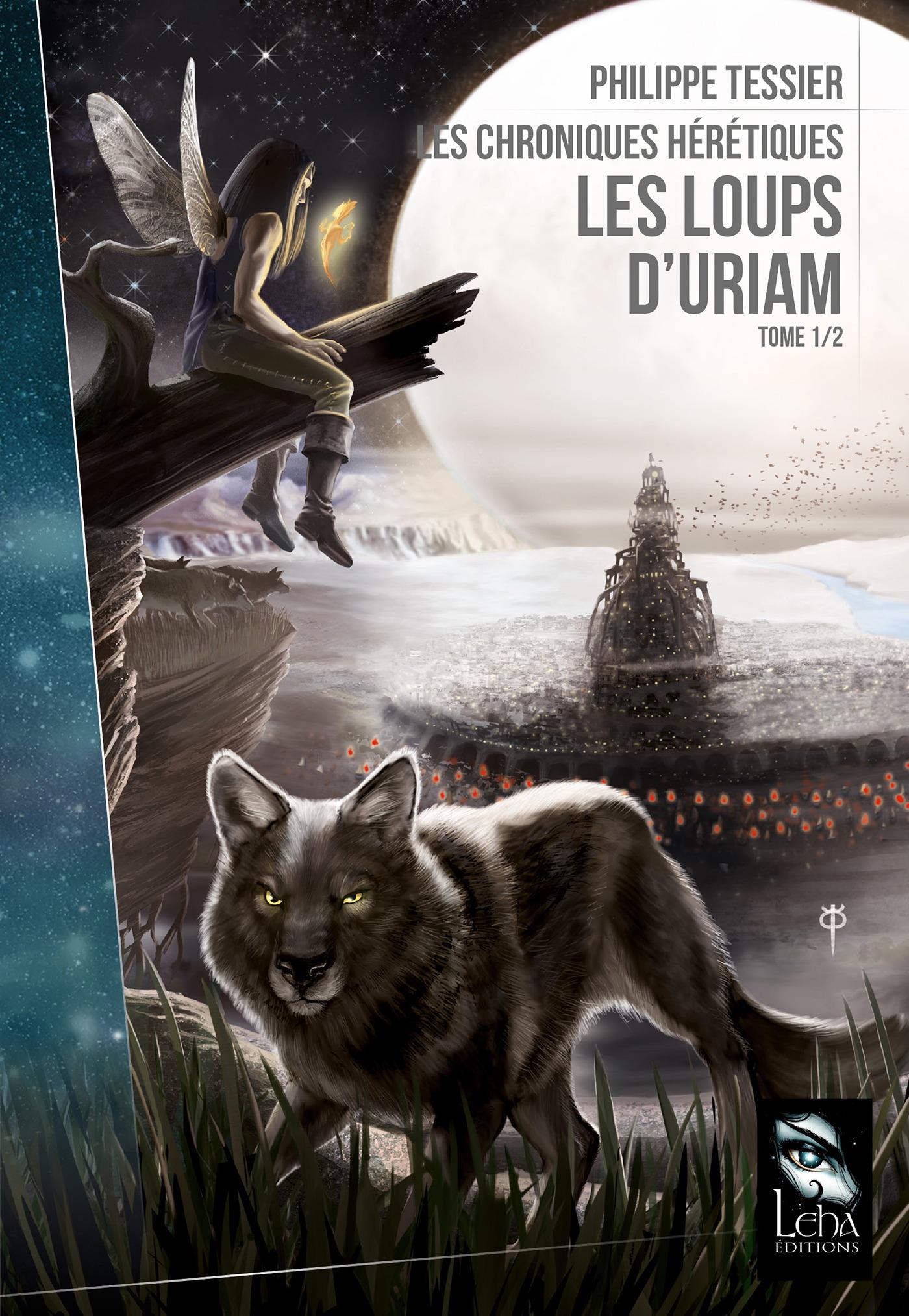 Les Loups d'Uriam, LES CHRONIQUES HÉRÉTIQUES, T1