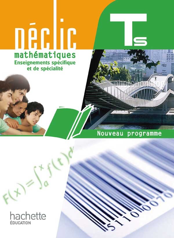DECLIC MATHS TLE S SPECIFIQUE ET SPECIALITE - LIVRE ELEVE GRAND FORMAT - EDITION 2012