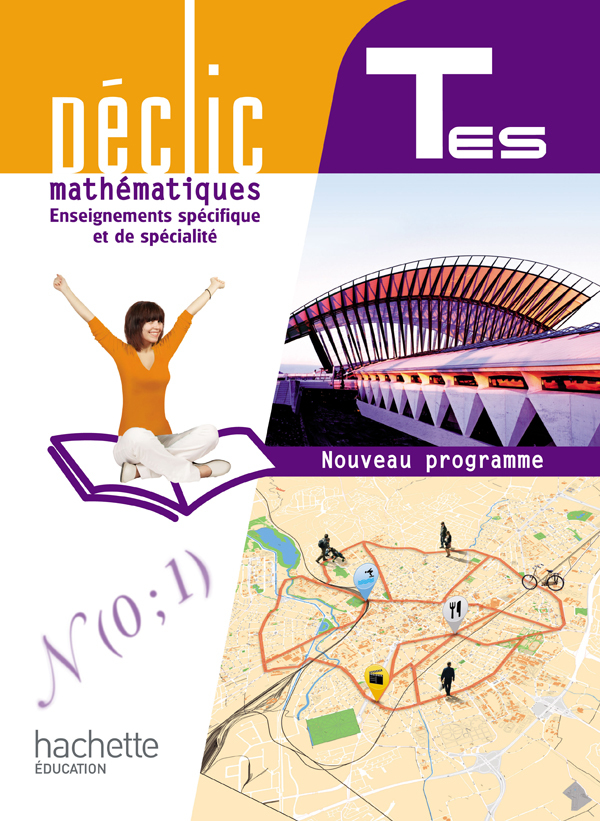 DECLIC MATHS TLES ES SPECIFIQUE ET SPECIALITE - LIVRE ELEVE GRAND FORMAT - EDITION 2012