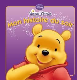 WINNIE L'OURSON, MON HISTOIRE DU SOIR