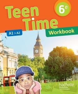 TEEN TIME ANGLAIS CYCLE 3 / 6E - WORKBOOK - ED. 2017