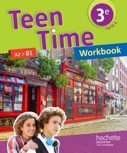 TEEN TIME ANGLAIS CYCLE 4 / 3E - WORKBOOK - ED. 2017
