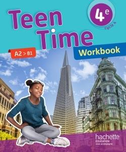 TEEN TIME ANGLAIS CYCLE 4 / 4E - WORKBOOK - ED. 2017