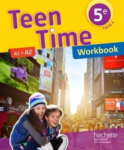 TEEN TIME ANGLAIS CYCLE 4 / 5E - WORKBOOK - ED. 2017