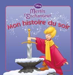 MERLIN L'ENCHANTEUR, MON HISTOIRE DU SOIR