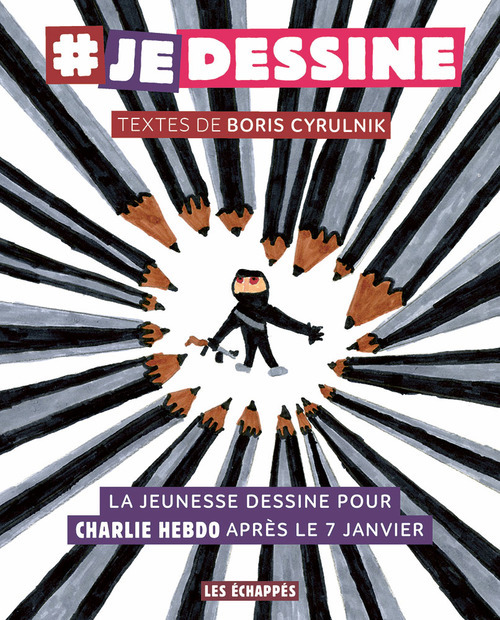 JE DESSINE : LA JEUNESSE DESSINE POUR CHARLIE HEBDO APRES LE 7 JANVIER