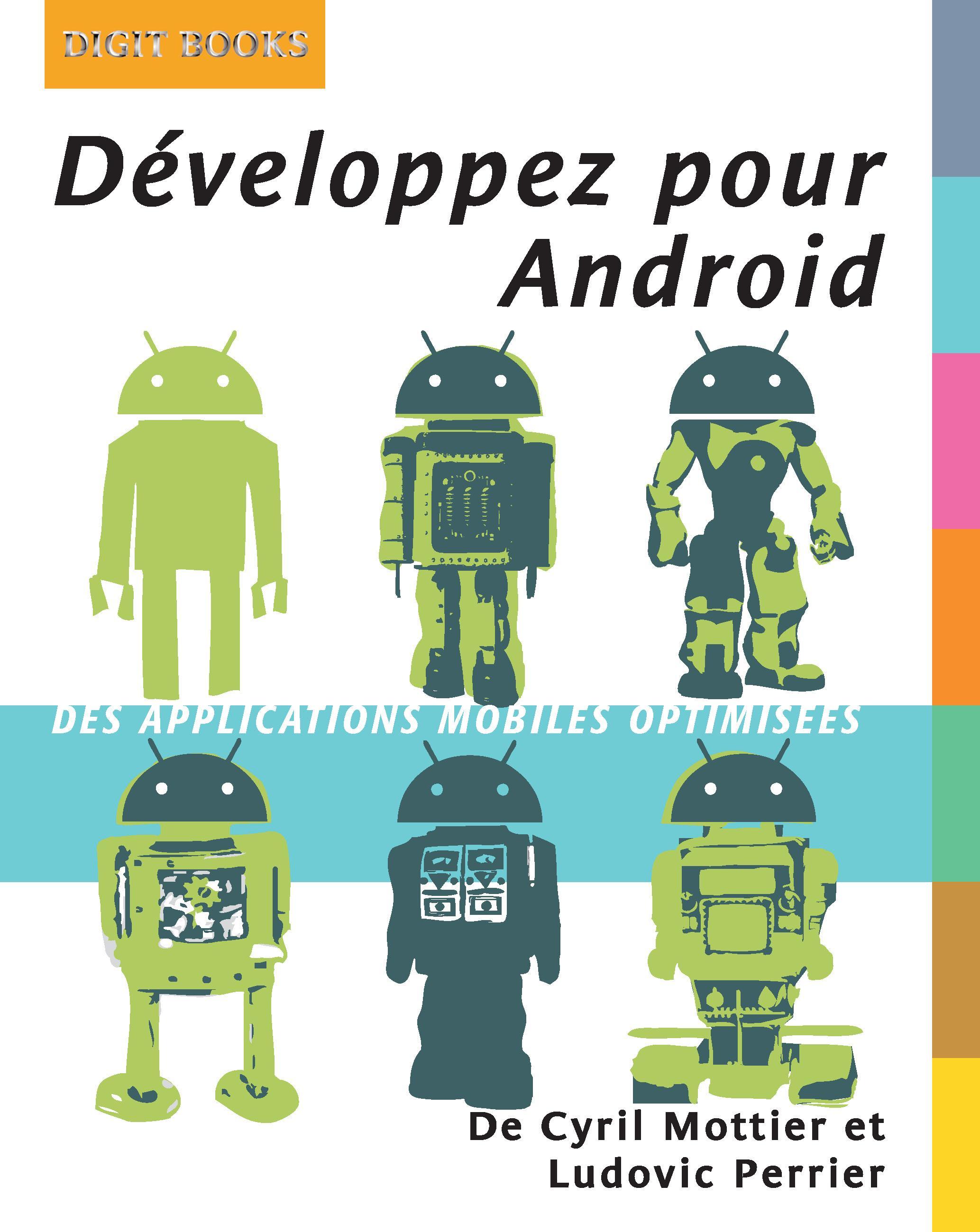 Développez pour Android, DES APPLICATIONS MOBILES OPTIMISÉES