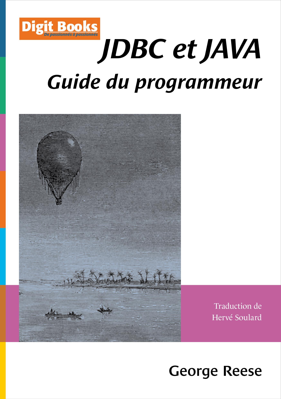 JDBC et Java - Guide du programmeur
