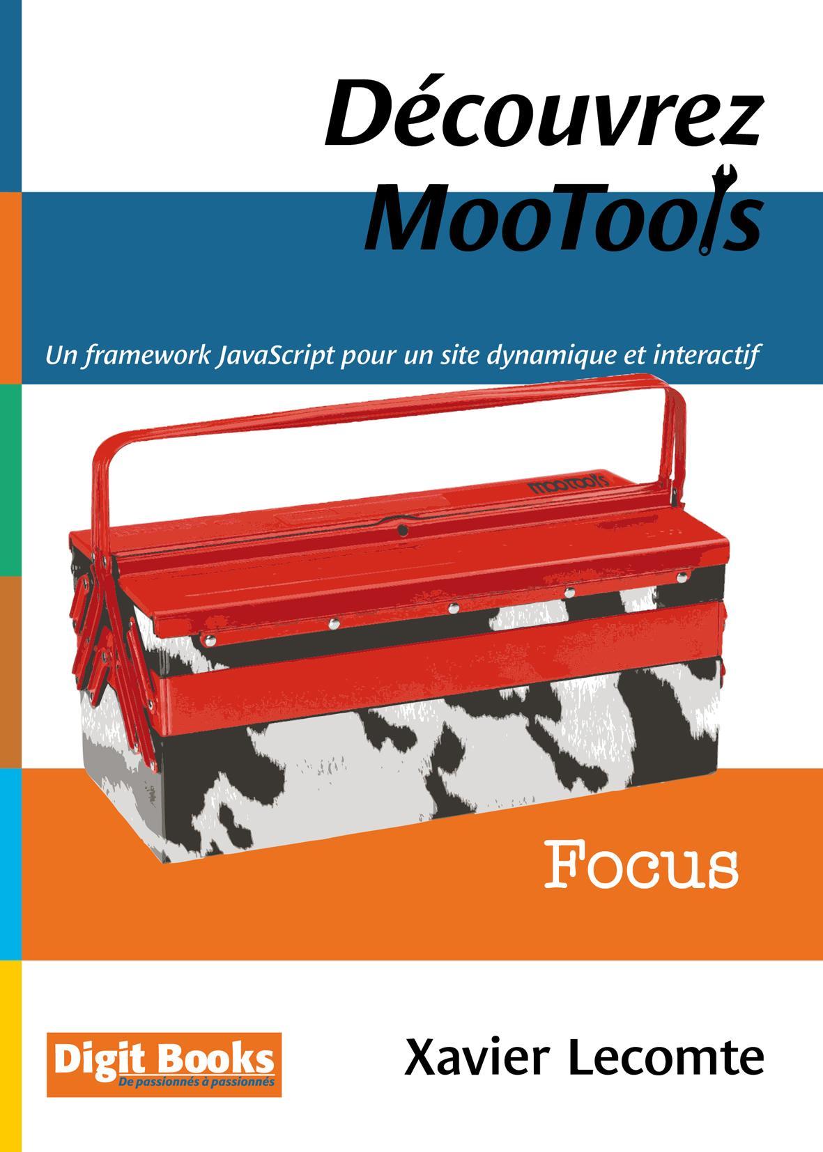 Découvrez MooTools, UN FRAMEWORK JAVASCRIPT POUR UN SITE DYNAMIQUE ET INTERACTIF