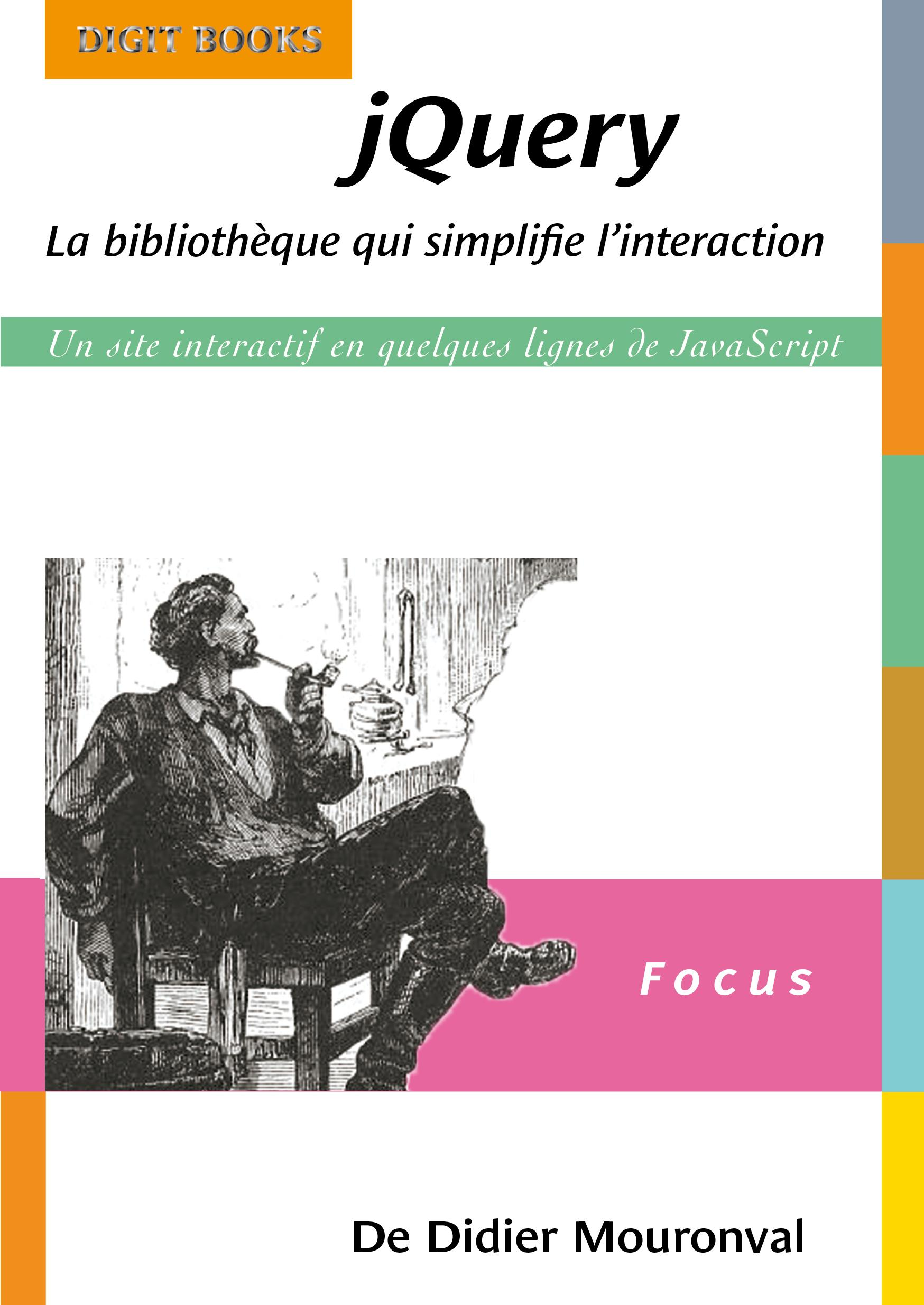 jQuery La bibliothèque qui simplifie l'interaction, UN SITE INTERACTIF EN QUELQUES LIGNES DE JAVASCRIPT