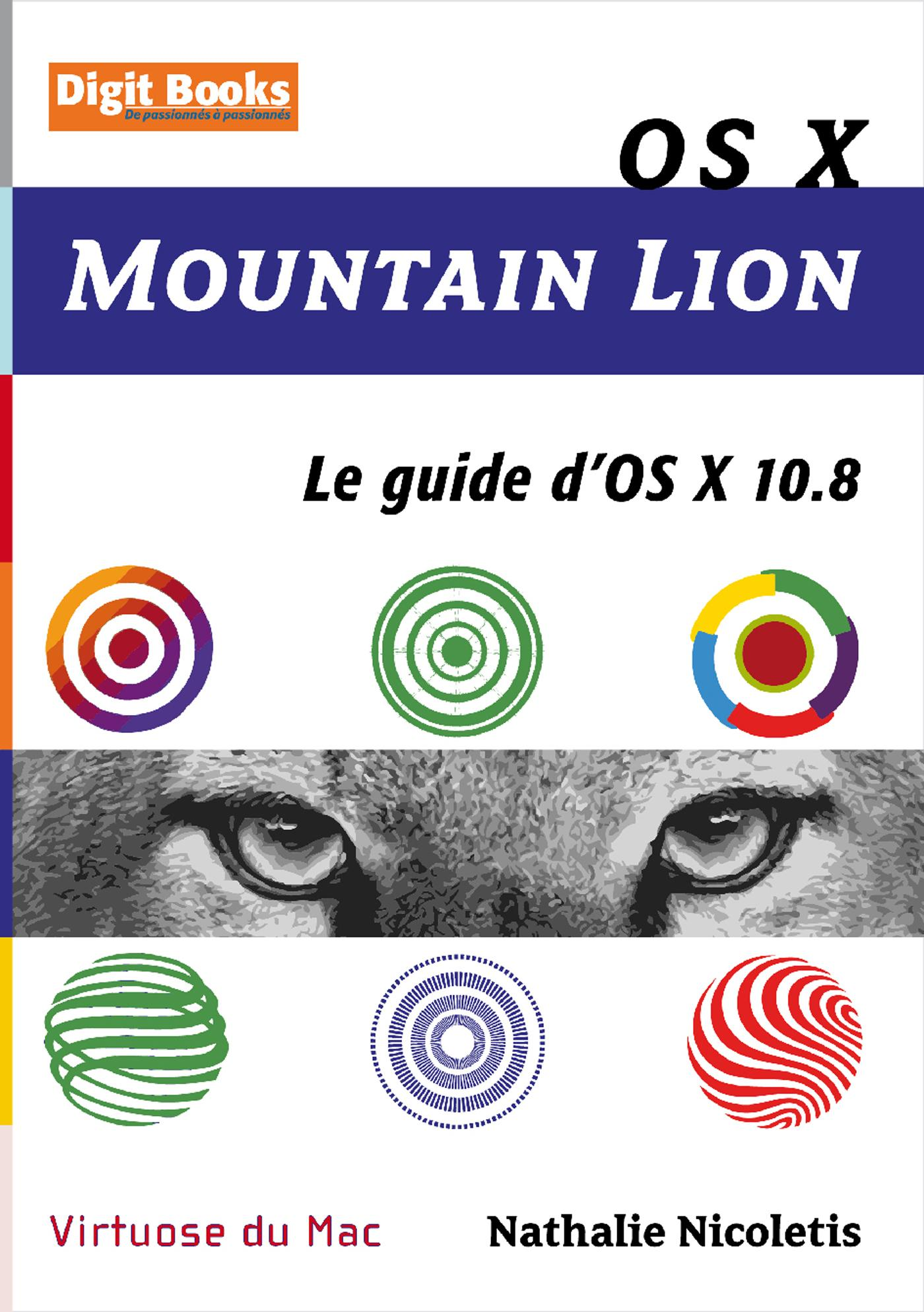 OS X Mountain Lion, LE GUIDE D'OS X 10.8