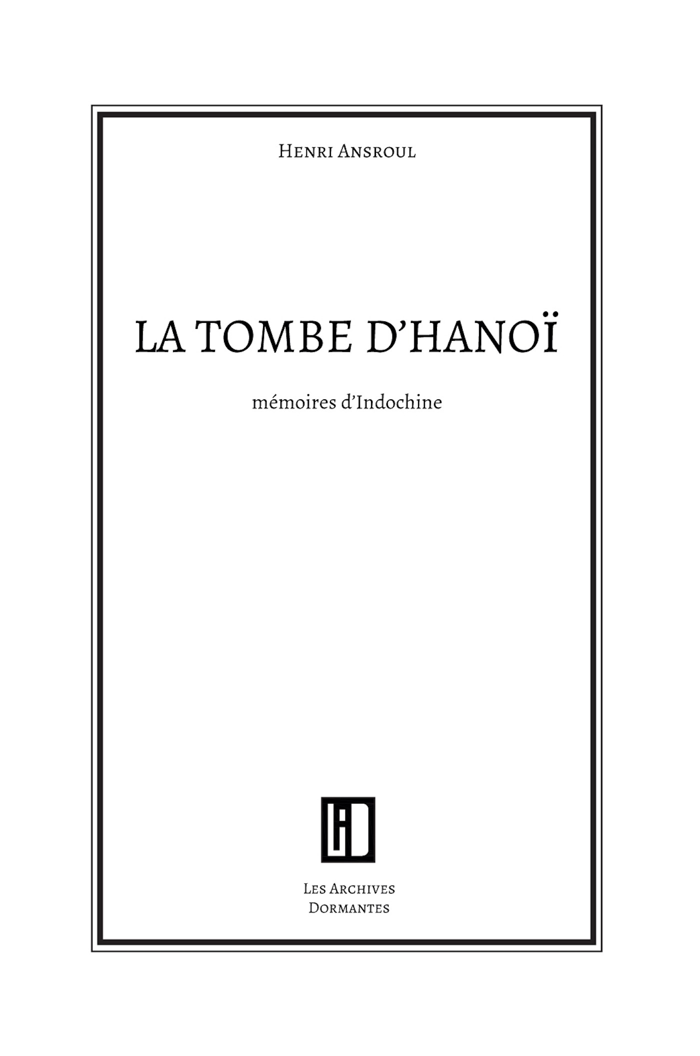 La tombe d'Hanoï, MÉMOIRES D'INDOCHINE