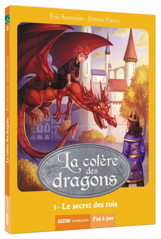 LA COLERE DES DRAGONS -  LE SECRET DES ROIS  TOME 3 (COLL. PAS A PAS)